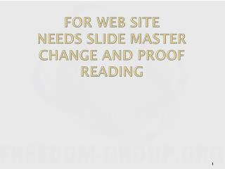 For Web Site needs slide master change and proof reading