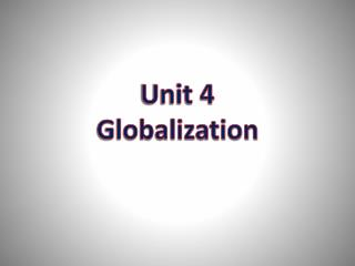 Unit 4 Globalization