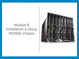 Module  8 Installation & Setup M1000e Chassis