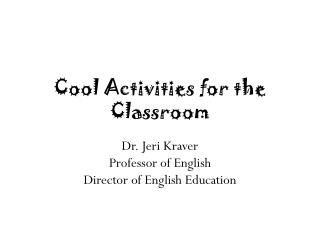 Cool Activities for the Classroom