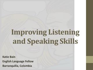 Improving Listening and Speaking Skills