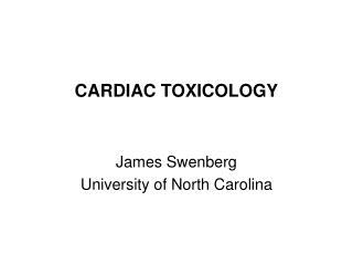 CARDIAC TOXICOLOGY