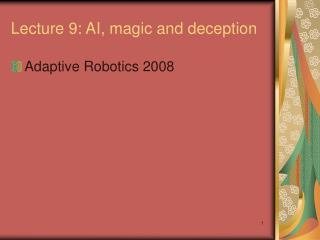 Lecture 9: AI, magic and deception