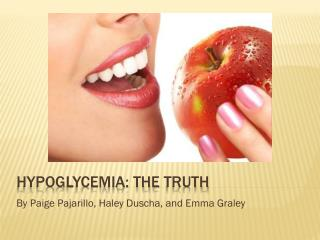 Hypoglycemia: The  TRuth