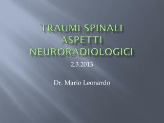 Traumi spinali aspetti  neuroradiologici
