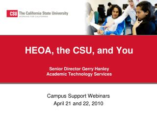 HEOA, the CSU, and You Senior Director Gerry Hanley Academic Technology Services