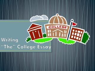 Writing  �The� College Essay
