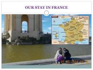 OUR STAY IN FRANCE