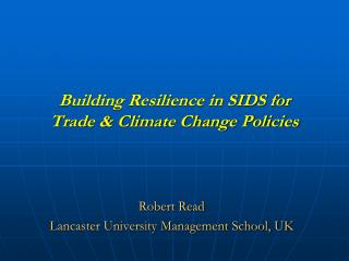 Building Resilience in SIDS for  Trade & Climate Change Policies