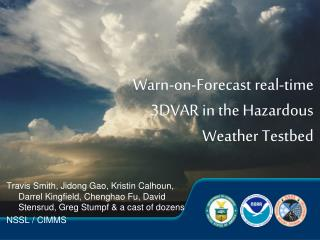 Warn-on-Forecast real-time 3DVAR in the Hazardous Weather  Testbed