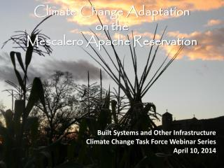 Climate Change Adaptation on the  Mescalero Apache Reservation