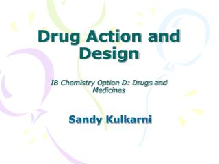 Drug Action and Design IB Chemistry Option D: Drugs and Medicines