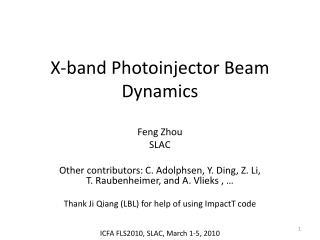X-band Photoinjector Beam  D ynamics