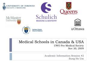 Medical Schools in Canada & USA  UWO Pre-Medical Society Nov 30, 2009