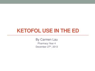 Ketofol  USE  in the  ED