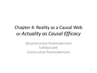 Chapter 4: Reality  as a Causal Web or  Actuality as Causal Efficacy
