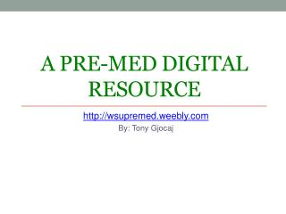 A pre-med digital resource