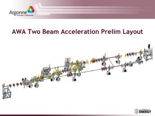 AWA  Two Beam Acceleration Prelim Layout