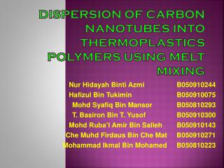 Dispersion of Carbon  Nanotubes  Into Thermoplastics Polymers Using Melt Mixing