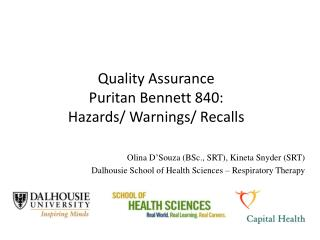 Quality Assurance  Puritan Bennett 840: Hazards/ Warnings/ Recalls