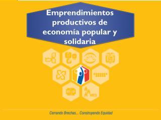 Emprendimientos productivos de econom�a popular y solidaria