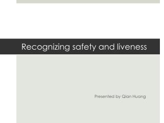 Recognizing safety and liveness