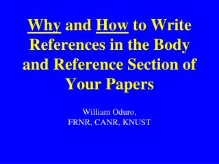 Why  and  How  to Write References in the Body and Reference Section of Your Papers