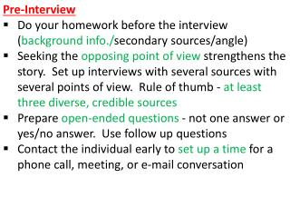 Pre-Interview Do your homework before the interview ( background info./ secondary sources/angle)