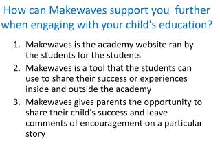 How can  Makewaves  support you  further  when engaging with your child's education?