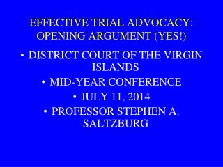 EFFECTIVE TRIAL ADVOCACY: OPENING ARGUMENT (YES!)