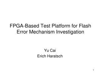 FPGA-Based Test Platform for Flash Error Mechanism Investigation