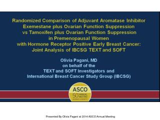 Presented By Olivia Pagani at 2014 ASCO Annual Meeting