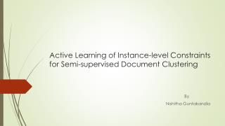 A ctive Learning of Instance-level Constraints for Semi-supervised Document Clustering