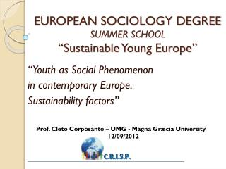 "EUROPEAN SOCIOLOGY DEGREE  SUMMER SCHOOL "" Sustainable  Young Europe"""