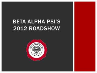 Beta Alpha Psi�s 2012 Roadshow