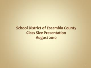 School District of Escambia County Class Size Presentation August 2010