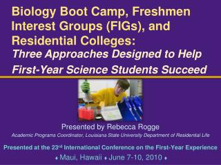 Biology Boot Camp, Freshmen Interest Groups (FIGs), and Residential Colleges: