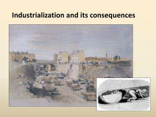 Industrialization and its consequences