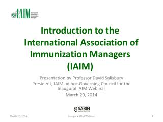 Introduction to the  International Association of Immunization Managers  (IAIM)