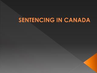 SENTENCING IN CANADA