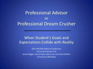 Professional Advisor or Professional Dream Crusher