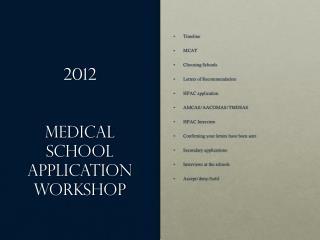 2012 Medical School application Workshop