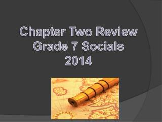 Chapter Two Review Grade 7 Socials 2014