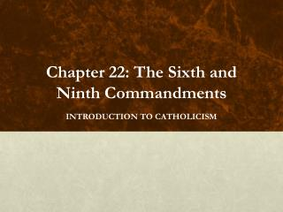 Chapter 22: The Sixth and Ninth Commandments