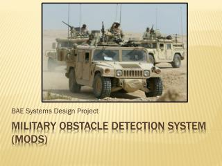 Military obstacle detection system ( mods )