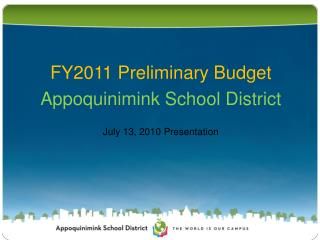 FY2011 Preliminary Budget Appoquinimink School District July 13, 2010 Presentation