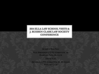 2014  ELLA Law School Visits &  J. Rueben Clark Law Society Conference
