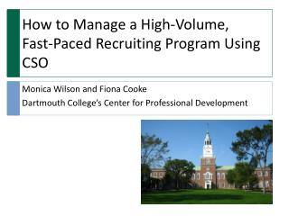 How to Manage a High-Volume,  Fast-Paced  Recruiting Program  Using  CSO