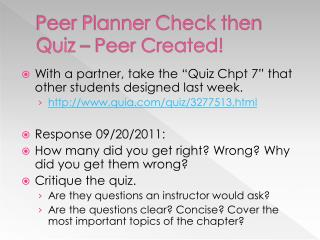 Peer Planner Check then  Quiz  – Peer Created!