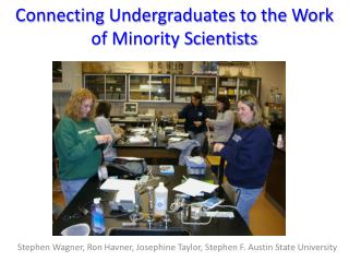Connecting Undergraduates to the Work of Minority Scientists